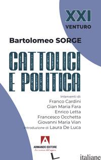 CATTOLICI E POLITICA - SORGE BARTOLOMEO