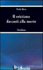 CRISTIANO DAVANTI ALLA MORTE (IL) - RICCA PAOLO