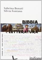 BIBBIA E LETTERATURA - BONATI SABRINA; FONTANA SILVIA