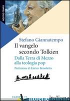 VANGELO SECONDO TOLKIEN. DALLA TERRA DI MEZZO ALLA TEOLOGIA POP (IL) - GIANNATEMPO STEFANO