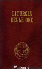 LITURGIA DELLE ORE. SECONDO IL RITO ROMANO E IL CALENDARIO SERAFICO. VOL. 4 - FAMIGLIE FRANCESCANE ITALIANE (CUR.)