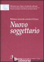 NUOVO SOGGETTARIO. GUIDA AL SISTEMA ITALIANO DI INDICIZZAZIONE PER SOGGETTO. PRO - BIBLIOTECA NAZIONALE CENTRALE DI FIRENZE (CUR.)