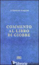 COMMENTO AL LIBRO DI GIOBBE - TOMMASO D'AQUINO (SAN); PEROTTO L. (CUR.)