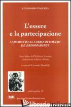 ESSERE E LA PARTECIPAZIONE. COMMENTO AL DE EBDOMADIBUS DI BOEZIO (L') - TOMMASO D'AQUINO (SAN); PANDOLFI C. (CUR.)