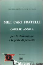 MIEI CARI FRATELLI. OMELIE ANNO A - PIERBON CAMILLO F.