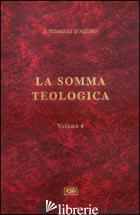 SOMMA TEOLOGICA (LA). VOL. 4 - TOMMASO D'AQUINO (SAN)