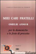 MIEI CARI FRATELLI. OMELIE ANNO B - PIERBON CAMILLO F.