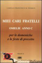 MIEI CARI FRATELLI. OMELIE ANNO C - PIERBON CAMILLO F.