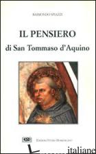 PENSIERO DI S. TOMMASO (IL) - SPIAZZI RAIMONDO