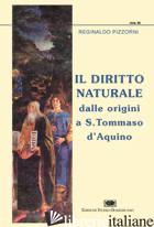 DIRITTO NATURALE DALLE ORIGINI A S. TOMMASO D'AQUINO (IL) - PIZZORNI REGINALDO M.