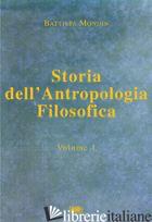 STORIA DELL'ANTROPOLOGIA FILOSOFICA. VOL. 1: DALLE ORIGINI FINO A VICO - MONDIN BATTISTA