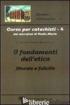 CORSO PER CATECHISTI DAI MICROFONI DI RADIO MARIA. VOL. 4: I FONDAMENTI DELL'ETI - BENETOLLO VINCENZO O.