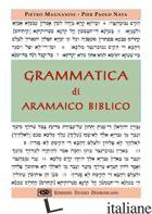 GRAMMATICA DI ARAMAICO BIBLICO - MAGNANINI PIETRO; NAVA PIER PAOLO