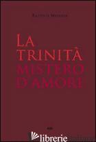 TRINITA' MISTERO D'AMORE (LA) - MONDIN BATTISTA