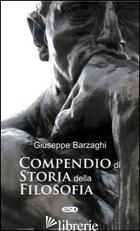 COMPENDIO DI STORIA DELLA FILOSOFIA - BARZAGHI GIUSEPPE