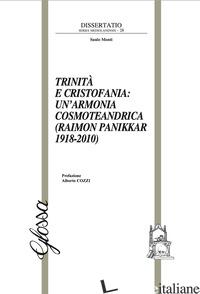 TRINITA' E CRISTOFANIA: UN'ARMONIA COSMOTEANDRICA (RAIMON PANIKKAR 1918-2010) - MONTI SAULO