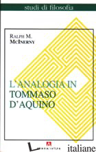 ANALOGIA IN TOMMASO D'AQUINO (L') - MCINERNY RALPH M.; BROCK L. S. (CUR.)