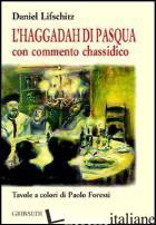 HAGGADAH DI PASQUA. CON COMMENTO CHASSIDICO (L') - LIFSCHITZ DANIEL