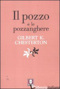 POZZO E LE POZZANGHERE (IL) - CHESTERTON GILBERT KEITH