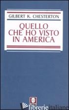 QUELLO CHE HO VISTO IN AMERICA - CHESTERTON GILBERT KEITH