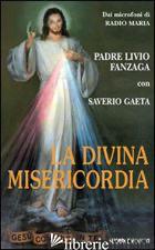 DIVINA MISERICORDIA (LA) - FANZAGA LIVIO; GAETA LIVIO