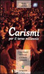 CARISMI PER IL TERZO MILLENNIO. I MOVIMENTI ECCLESIALI E LE NUOVE COMUNITA' - CASTELLANO CERVERA JESUS