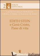 EDITH STEIN E GESU' CRISTO PANE DI VITA - AA.VV.