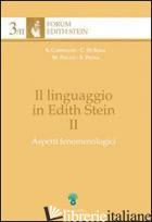 LINGUAGGIO IN EDITH STEIN (IL). VOL. 2: ASPETTI FENOMENOLOGICI - AA.VV.