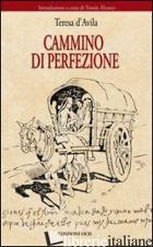 CAMMINO DI PERFEZIONE - TERESA D'AVILA (SANTA)