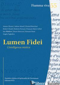 LUMEN FIDEI. L'INTELLIGENZA MISTICA - AA.VV.