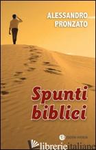 SPUNTI BIBLICI - PRONZATO ALESSANDRO