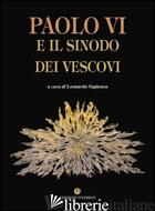 PAOLO VI E IL SINODO DEI VESCOVI - SAPIENZA L. (CUR.)