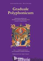 GRADUALE POLYPHONICUM. ELABORAZIONE POLIFONICA DEL PROPRIUM MISSAE GREGORIANUM S - BACCHIEGA ALESSANDRO; SALEMME ROCCO