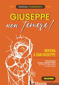 GIUSEPPE NON TEMERE! NOVENA A SAN GIUSEPPE - GATTAFONI MATTEO