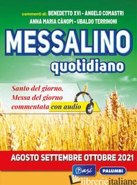 MESSALINO QUOTIDIANO (AGOSTO-SETTEMBRE-OTTOBRE 2021) - COMASTRI ANGELO; BENEDETTO XVI (JOSEPH RATZINGER); CANOPI ANNA MARIA