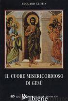 CUORE MISERICORDIOSO DI GESU' (IL) - GLOTIN EDOUARD