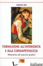 FORMAZIONE ALL'INTERIORITA' E ALLA CONSAPEVOLEZZA. ITINERARIO ED ESERCIZI SPIRIT - BISI MARISA
