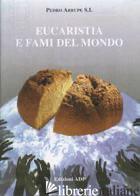 EUCARISTIA E FAMI NEL MONDO - ARRUPE PEDRO
