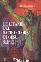 LITANIE DEL SACRO CUORE DI GESU' (LE) - ASENSIO FELIX
