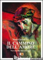 CAMMINO DELL'AMORE. NOVENA DEL SACRO CUORE (IL) - GIULIANI MARIO