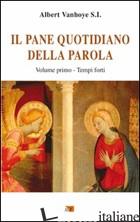 PANE QUOTIDIANO DELLA PAROLA (IL). VOL. 1: TEMPI FORTI - VANHOYE ALBERT