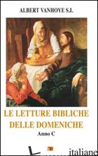 LETTURE BIBLICHE DELLE DOMENICHE. ANNO C (LE) - VANHOYE ALBERT