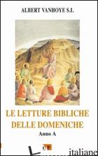 LETTURE BIBLICHE DELLE DOMENICHE. ANNO A (LE) - VANHOYE ALBERT