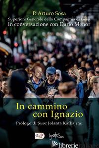 IN CAMMINO CON IGNAZIO - SOSA ARTURO P.; MENOR DARIO