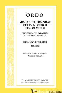 ORDO MISSAE CELEBRANDAE ET DIVINI OFFICII PERSOLVENDI, SECUNDUM CALENDARIUM ROMA - AA.VV.