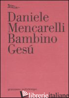 BAMBINO GESU' - MENCARELLI DANIELE