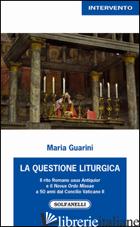 QUESTIONE LITURGICA. IL RITO ROMANO USUS ANTIQUIOR E IL NOVUS ORDO MISSAE A 50 A - GUARINI MARIA