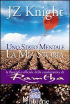 STATO MENTALE. LA MIA STORIA (UNO) - KNIGHT JZ
