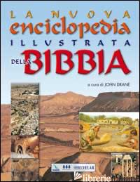 NUOVA ENCICLOPEDIA ILLUSTRATA DELLA BIBBIA (LA) - DRANE J. (CUR.)