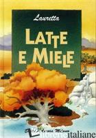 LATTE E MIELE - LAURETTA